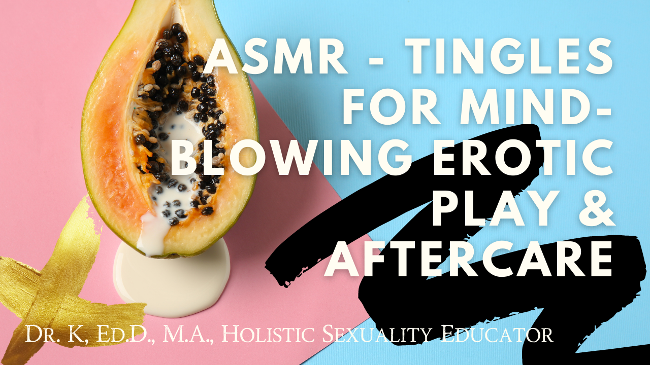 ASMR – Tingles for Mind-Blowing Erotic Play & Aftercare