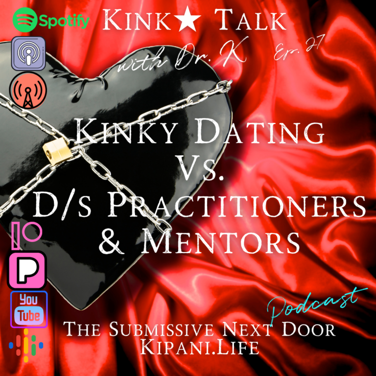 Ep. 27 – Kinky Dating vs. D/s Practitioners & Mentors